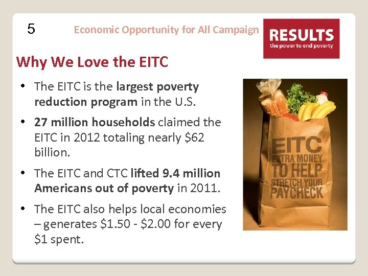 5 Economic Opportunity for All Campaign Why We Love the EITC • The EITC