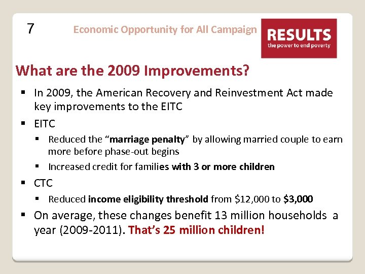 7 Economic Opportunity for All Campaign What are the 2009 Improvements? § In 2009,