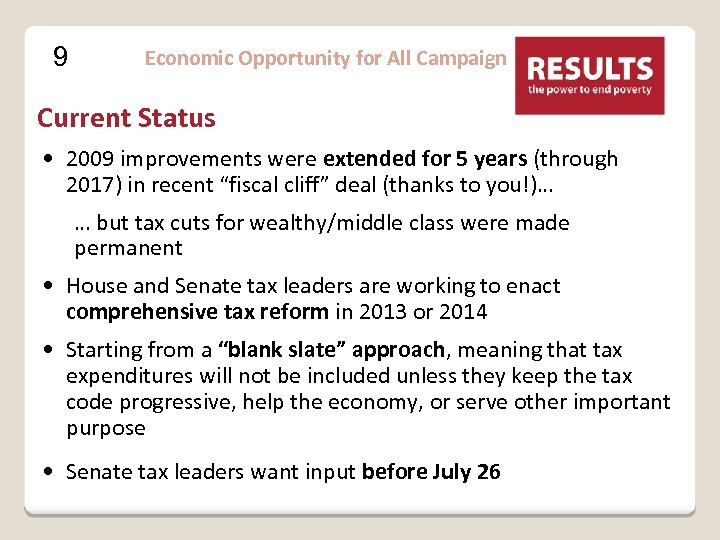 9 Economic Opportunity for All Campaign Current Status • 2009 improvements were extended for