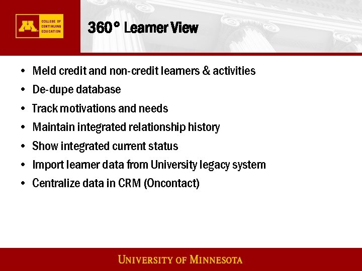 360° Learner View • • Meld credit and non-credit learners & activities De-dupe database