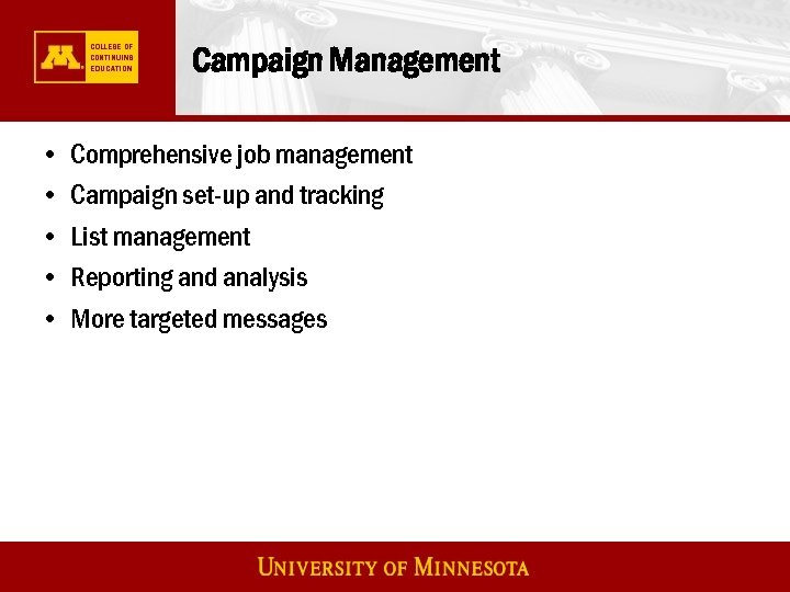 Campaign Management • • • Comprehensive job management Campaign set-up and tracking List management