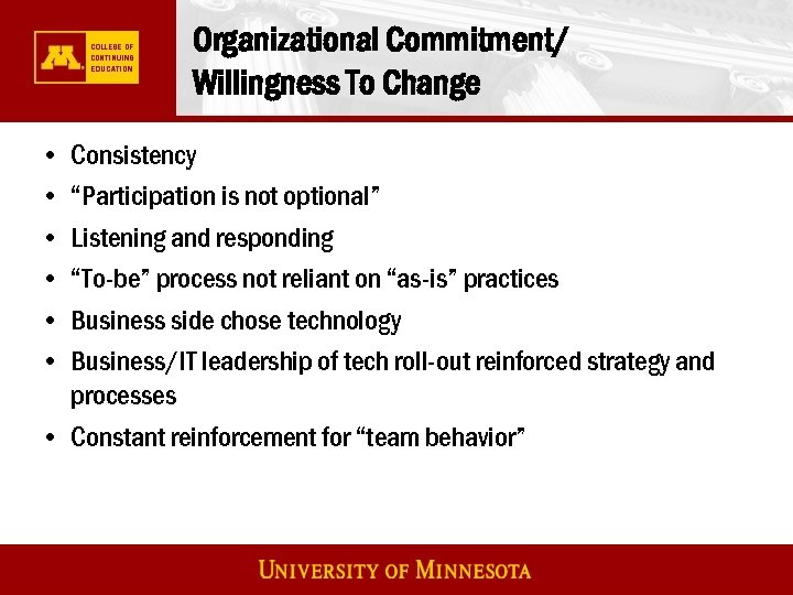 "Organizational Commitment/ Willingness To Change • • • Consistency ""Participation is not optional"" Listening"