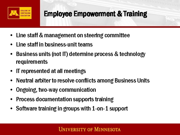 Employee Empowerment & Training • Line staff & management on steering committee • Line