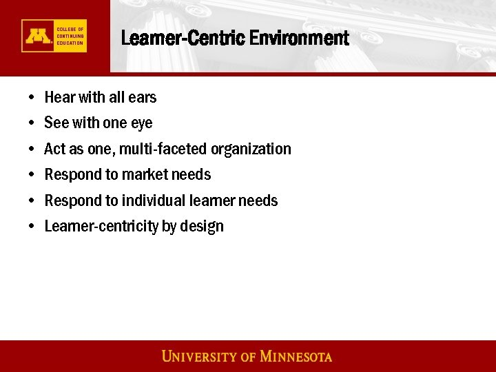 Learner-Centric Environment • • • Hear with all ears See with one eye Act