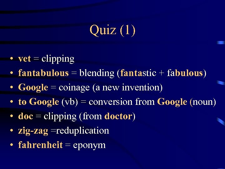 Quiz (1) • • vet = clipping fantabulous = blending (fantastic + fabulous) Google
