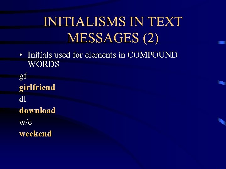 INITIALISMS IN TEXT MESSAGES (2) • Initials used for elements in COMPOUND WORDS gf