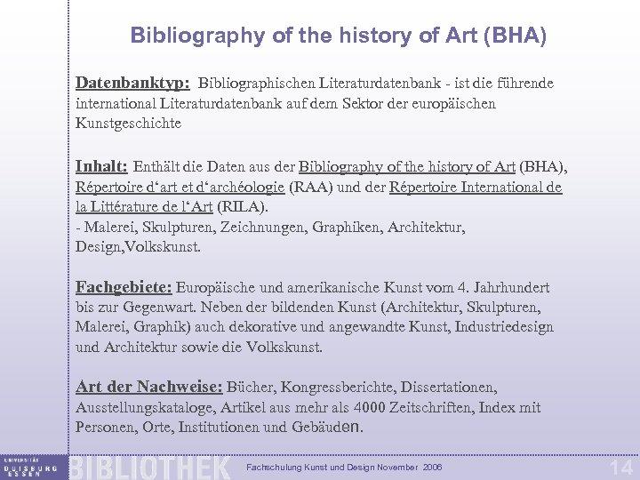 Bibliography of the history of Art (BHA) Datenbanktyp: Bibliographischen Literaturdatenbank - ist die führende