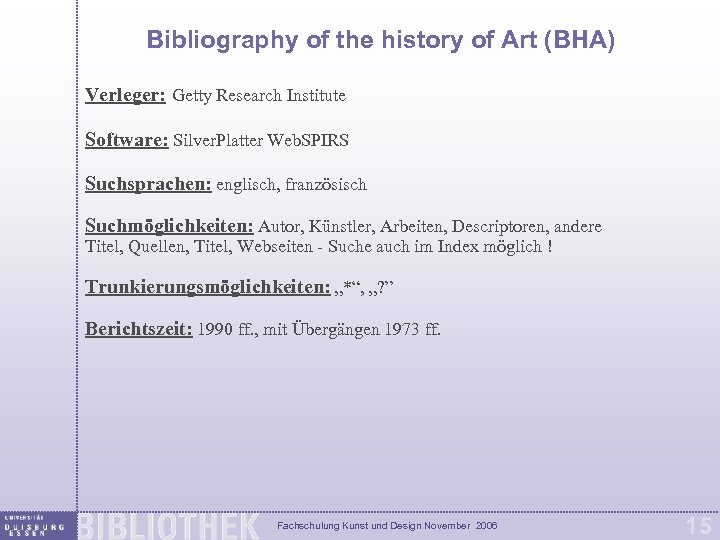 Bibliography of the history of Art (BHA) Verleger: Getty Research Institute Software: Silver. Platter