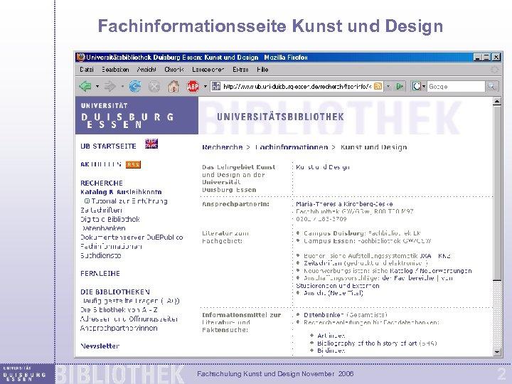 Fachinformationsseite Kunst und Design Fachschulung Kunst und Design November 2006 2