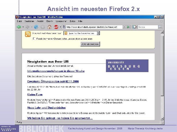 Ansicht im neuesten Firefox 2. x In Firefox 2. 0 und IE 7 wird