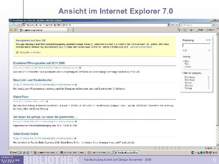 Ansicht im Internet Explorer 7. 0 Fachschulung Kunst und Design November 2006 6