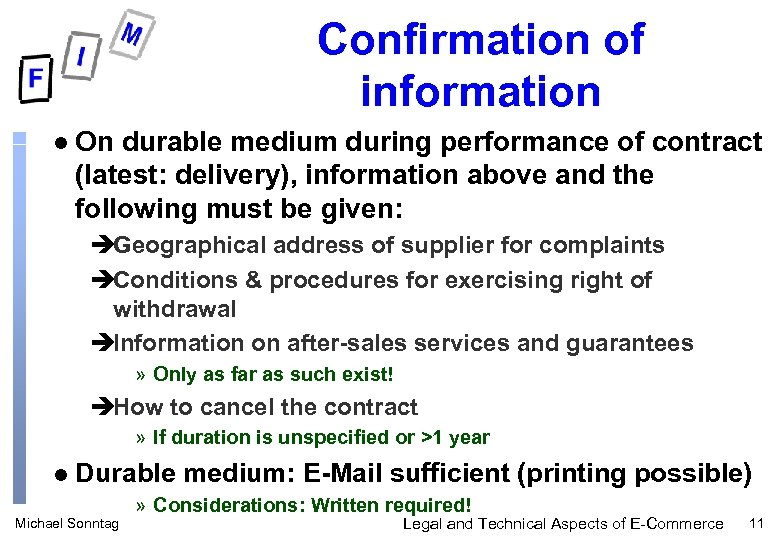 Confirmation of information l On durable medium during performance of contract (latest: delivery), information
