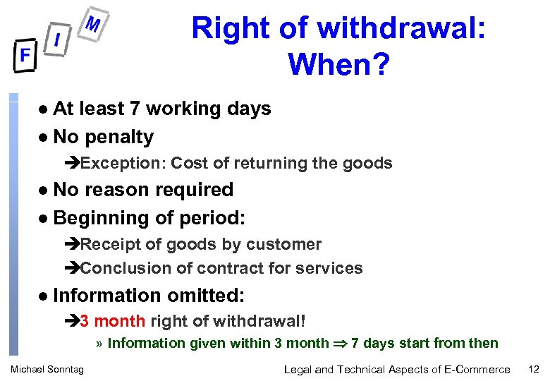 Right of withdrawal: When? At least 7 working days l No penalty l èException: