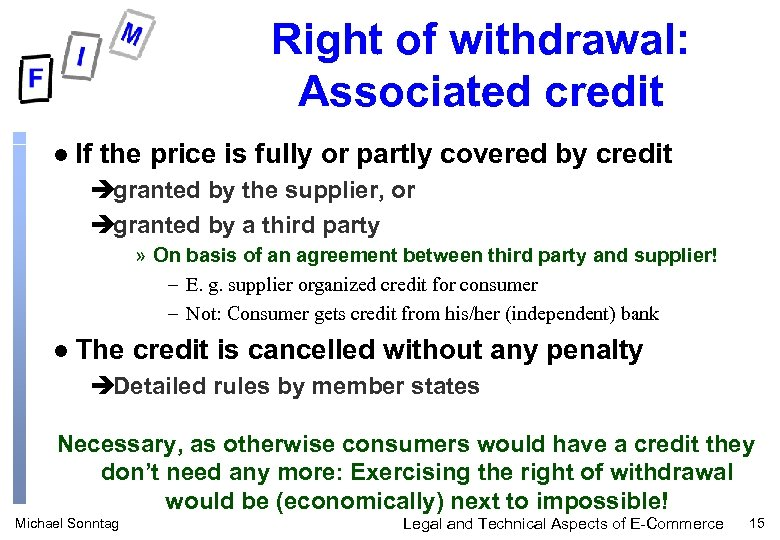 Right of withdrawal: Associated credit l If the price is fully or partly covered
