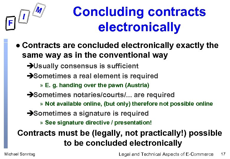 Concluding contracts electronically l Contracts are concluded electronically exactly the same way as in