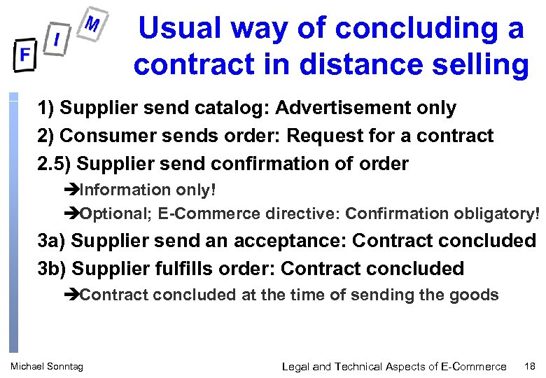 Usual way of concluding a contract in distance selling 1) Supplier send catalog: Advertisement