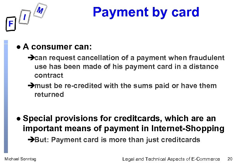 Payment by card l A consumer can: ècan request cancellation of a payment when