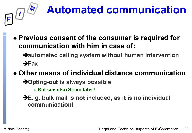 Automated communication l Previous consent of the consumer is required for communication with him