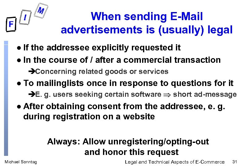 When sending E-Mail advertisements is (usually) legal If the addressee explicitly requested it l