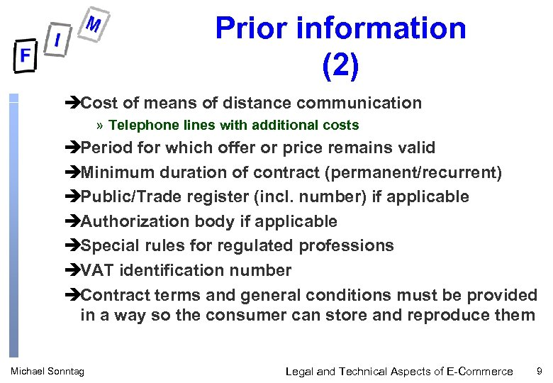 Prior information (2) èCost of means of distance communication » Telephone lines with additional