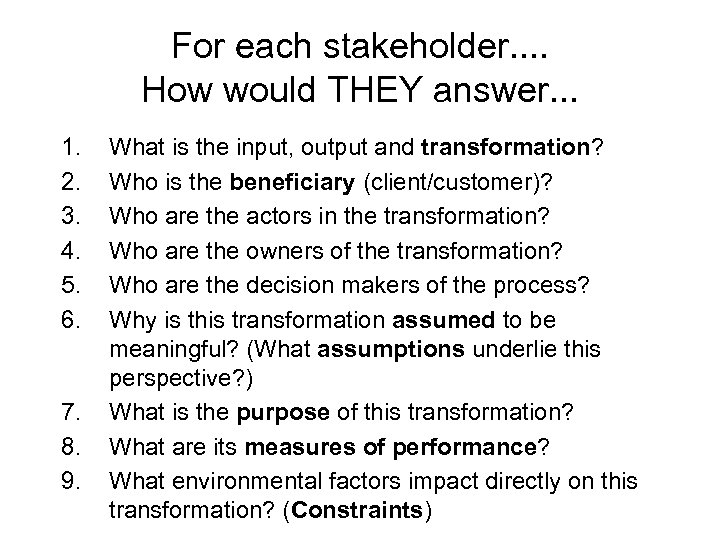 For each stakeholder. . How would THEY answer. . . 1. 2. 3. 4.