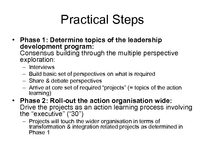 Practical Steps • Phase 1: Determine topics of the leadership development program: Consensus building