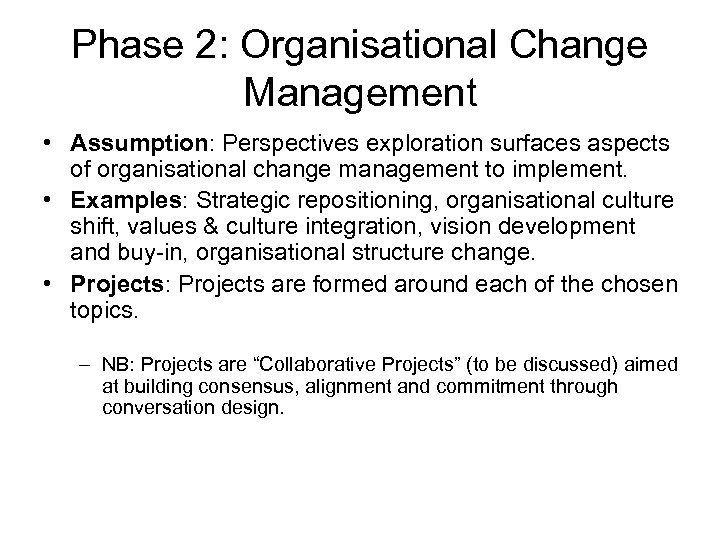 Phase 2: Organisational Change Management • Assumption: Perspectives exploration surfaces aspects of organisational change