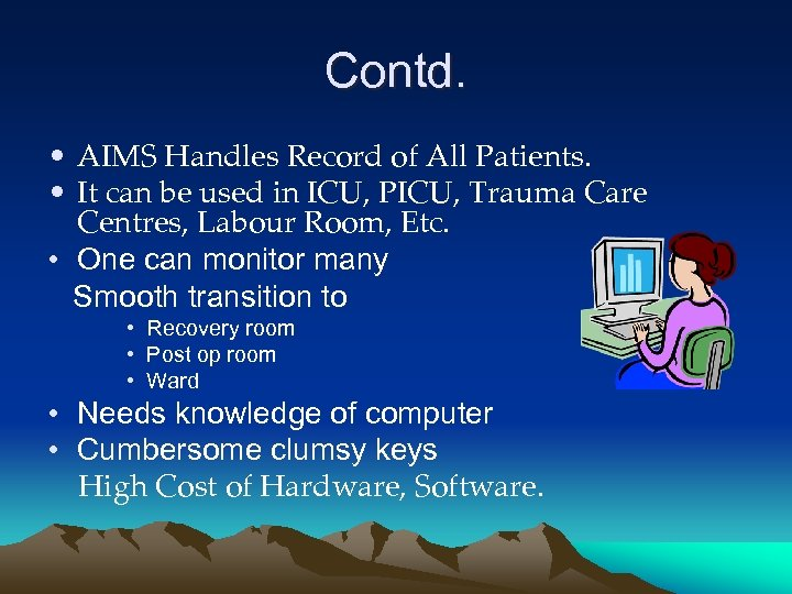 Contd. • AIMS Handles Record of All Patients. • It can be used in