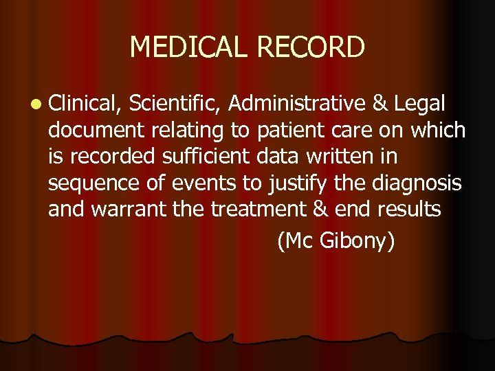 MEDICAL RECORD l Clinical, Scientific, Administrative & Legal document relating to patient care on