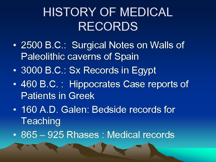 HISTORY OF MEDICAL RECORDS • 2500 B. C. : Surgical Notes on Walls of