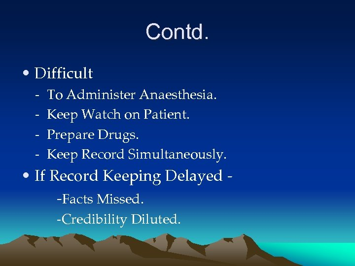 Contd. • Difficult - To Administer Anaesthesia. Keep Watch on Patient. Prepare Drugs. Keep