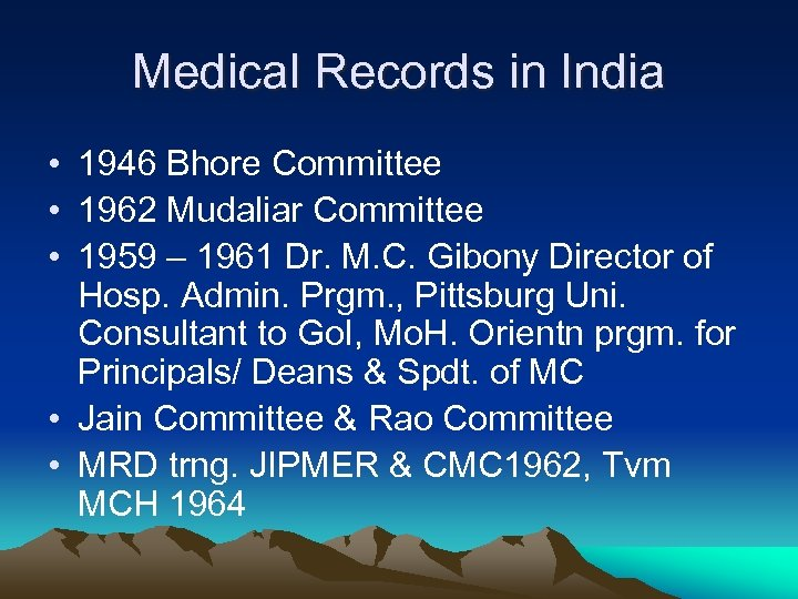 Medical Records in India • 1946 Bhore Committee • 1962 Mudaliar Committee • 1959
