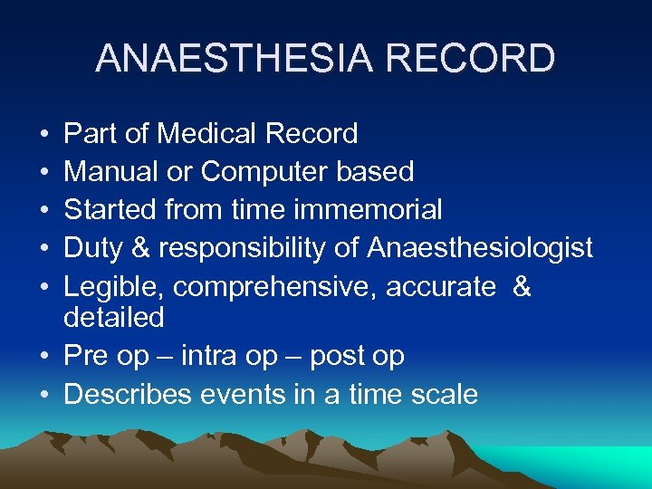 ANAESTHESIA RECORD • • • Part of Medical Record Manual or Computer based Started
