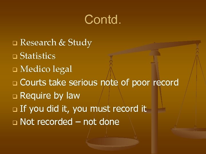 Contd. Research & Study q Statistics q Medico legal q Courts take serious note