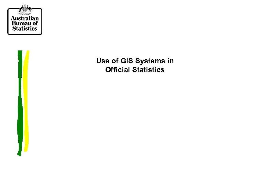 Use of GIS Systems in Official Statistics