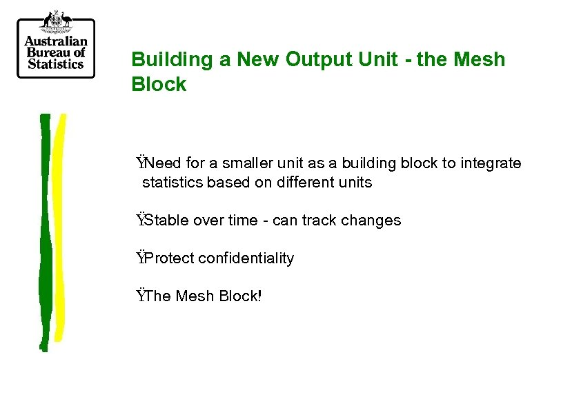 Building a New Output Unit - the Mesh Block Ÿ Need for a smaller