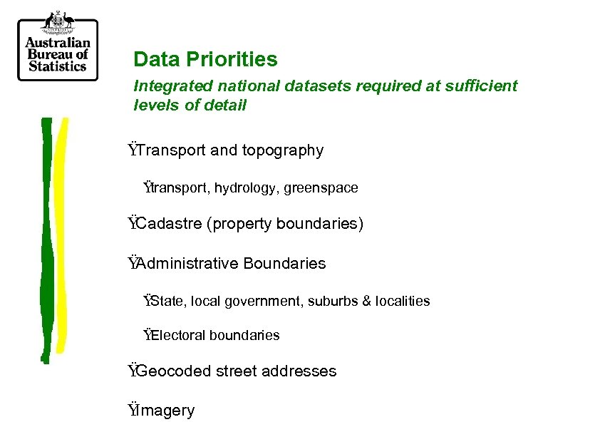 Data Priorities Integrated national datasets required at sufficient levels of detail Ÿ Transport and