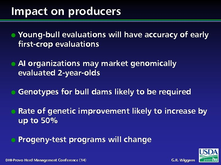 Impact on producers l l l Young-bull evaluations will have accuracy of early first-crop