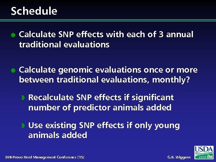 Schedule l l Calculate SNP effects with each of 3 annual traditional evaluations Calculate
