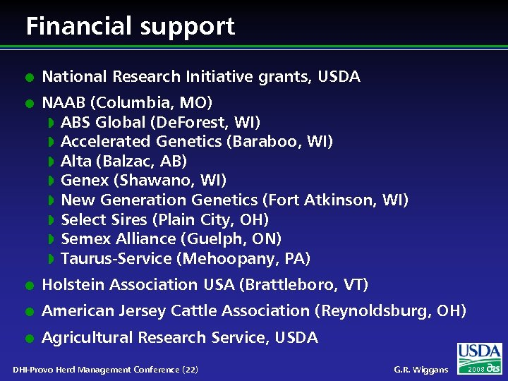 Financial support l l National Research Initiative grants, USDA NAAB (Columbia, MO) w ABS