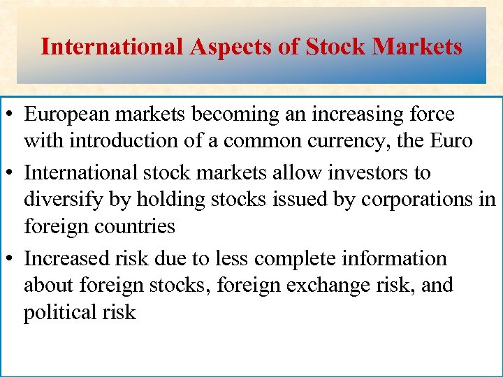 International Aspects of Stock Markets • European markets becoming an increasing force with introduction