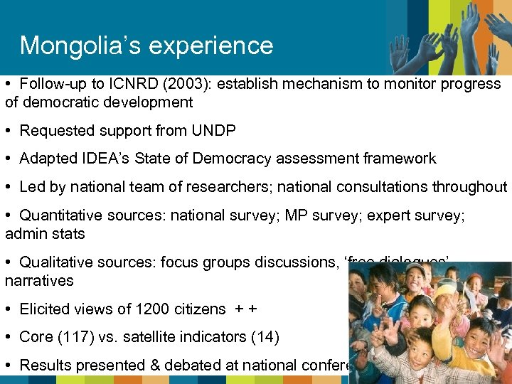 Mongolia's experience • Follow-up to ICNRD (2003): establish mechanism to monitor progress of democratic