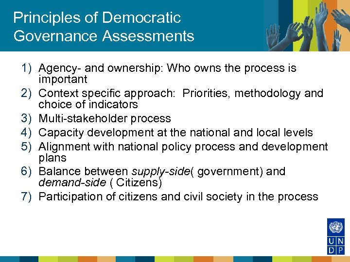 Principles of Democratic Governance Assessments 1) Agency- and ownership: Who owns the process is