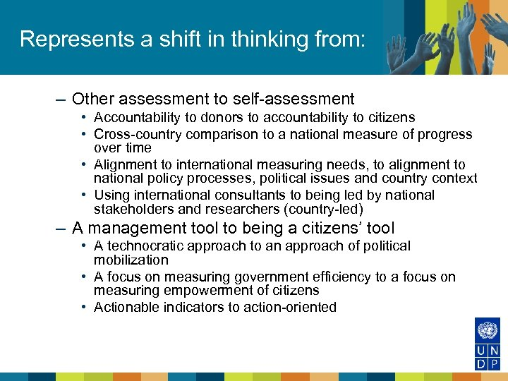 Represents a shift in thinking from: – Other assessment to self-assessment • Accountability to