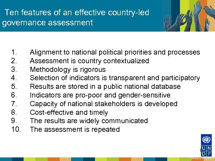 Ten features of an effective country-led governance assessment 1. 2. 3. 4. 5. 6.