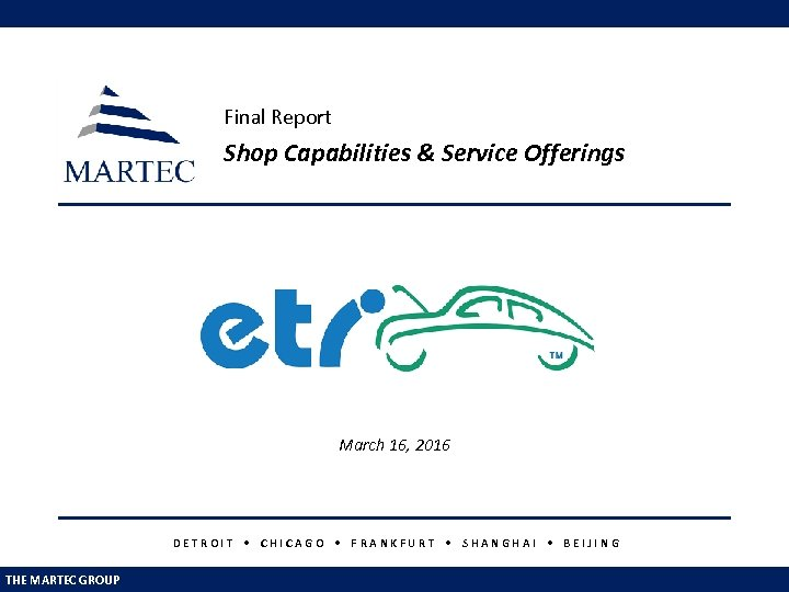 Final Report Shop Capabilities & Service Offerings March 16, 2016 DETROIT • CHICAGO •
