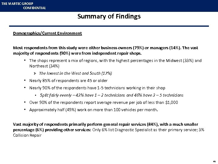 THE MARTEC GROUP CONFIDENTIAL Summary of Findings Demographics/Current Environment Most respondents from this study