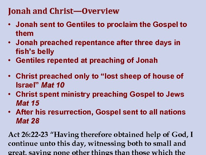 Jonah and Christ—Overview • Jonah sent to Gentiles to proclaim the Gospel to them