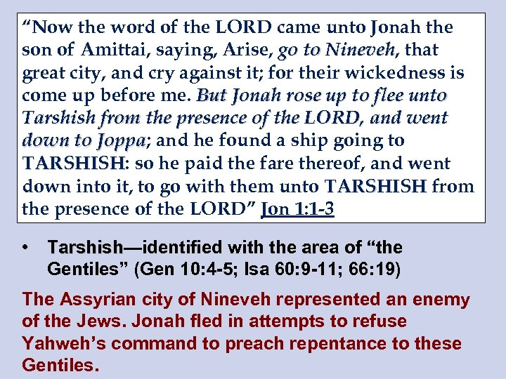 """""""Now the word of the LORD came unto Jonah the son of Amittai, saying,"""
