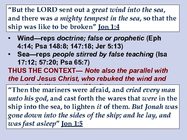 """""""But the LORD sent out a great wind into the sea, sea and there"""